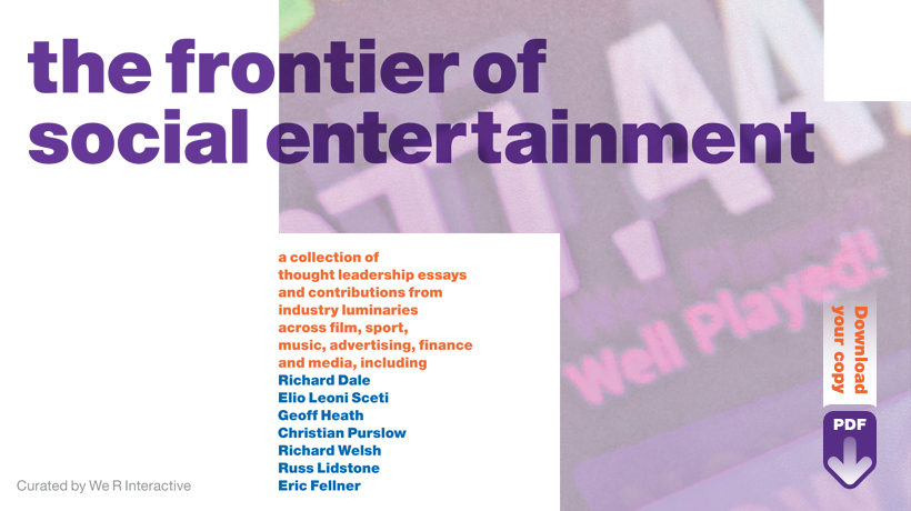 We R Interactive at the frontier of social entertainment